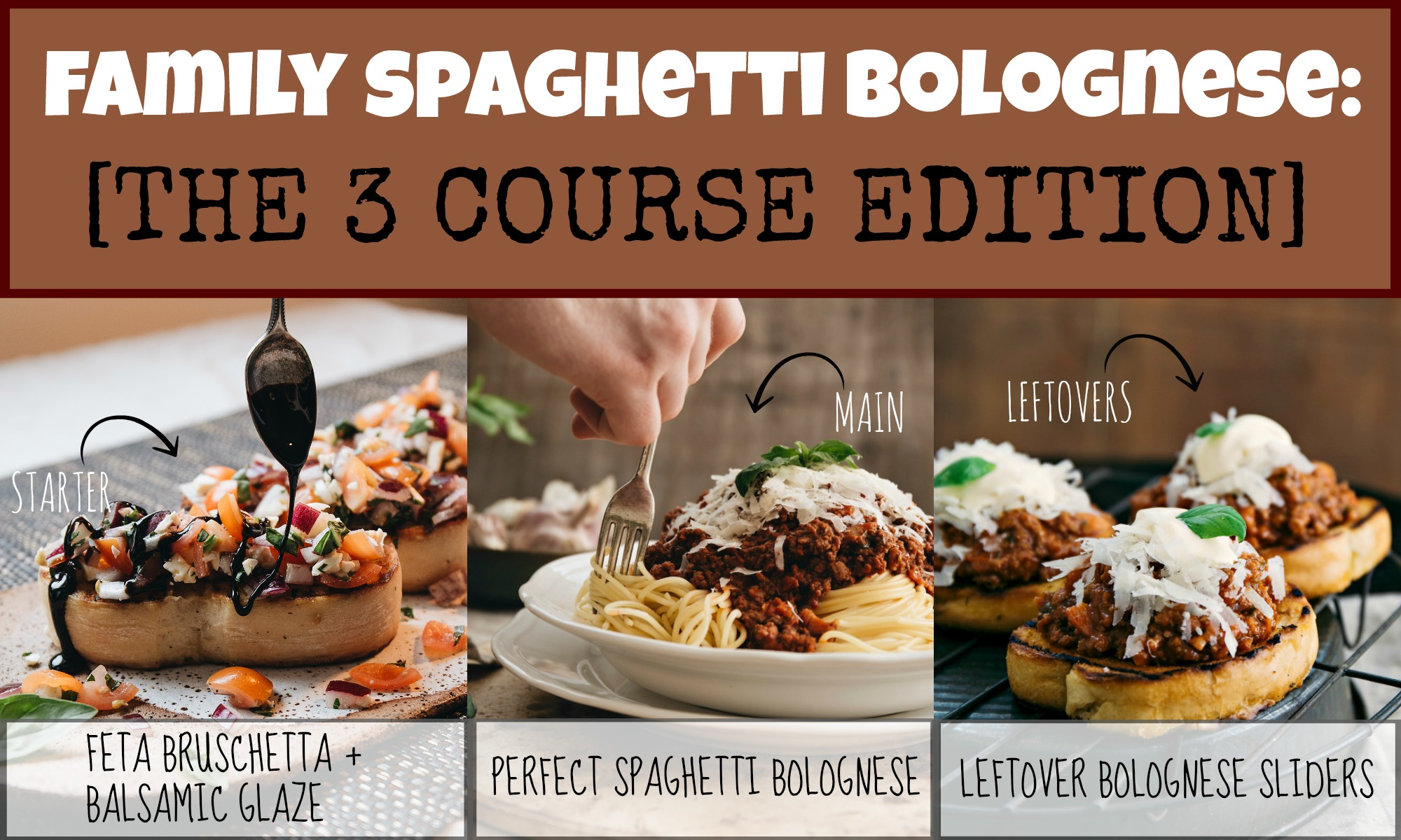 Family Spaghetti Bolognese The 3 Course Edition