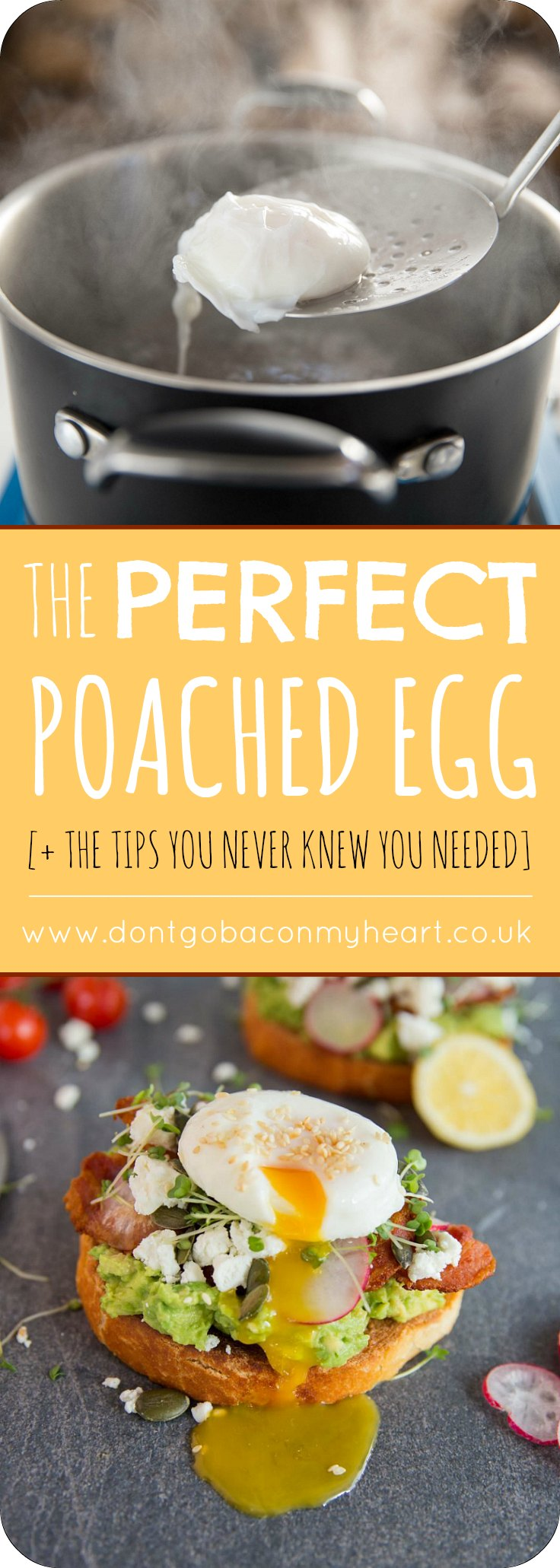 There's a few simple but crucial steps in creating the Perfect Poached Egg. Here in 5 easy steps you'll see how to get perfectly poached eggs every single time! #egg #poachedegg #breakfast | www.dontgobaconmyheart.co.uk