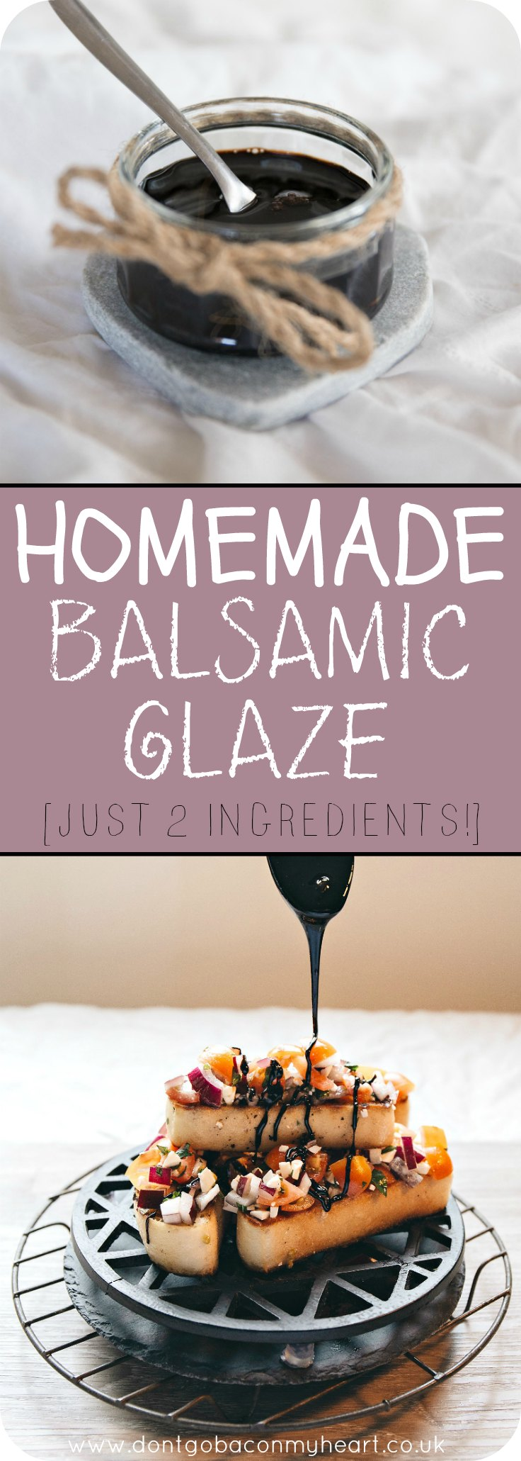 With just 2 ingredients making Homemade Balsamic Glaze couldn't be easier. Even better, it stores in the fridge. Never get store bought balsamic glaze again! #balsamic #balsamicglaze #glaze | www.dontgobaconmyheart.co.uk