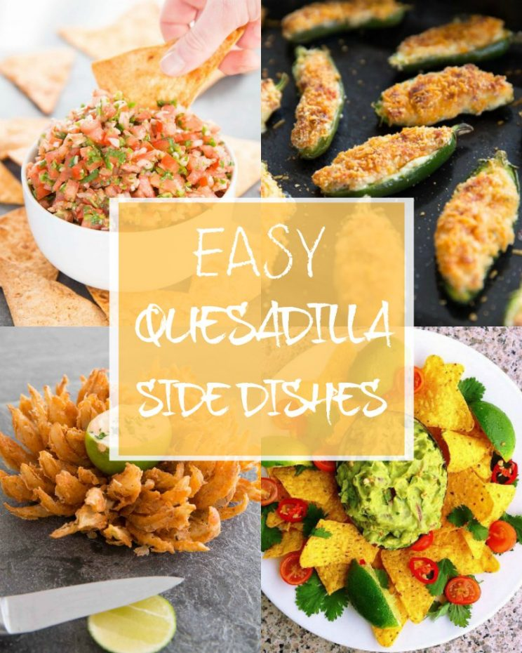 Easy Quesadilla Side Dishes - Collage