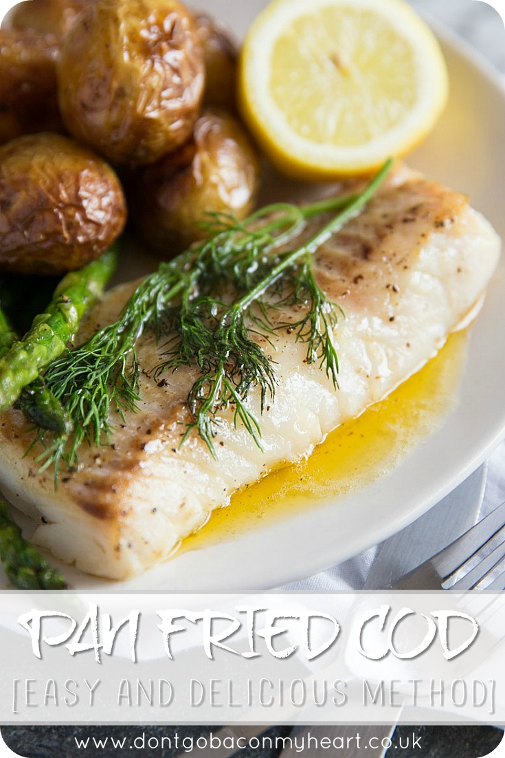 Here I share with you some vital tips and tricks to cooking perfect Pan Fried Cod. Served with a brown butter sauce, this quick and easy weeknight dinner couldn't be more delicious if it tried! #cod #fish #brownbutter #dinner | www.dontgobaconmyheart.co.uk