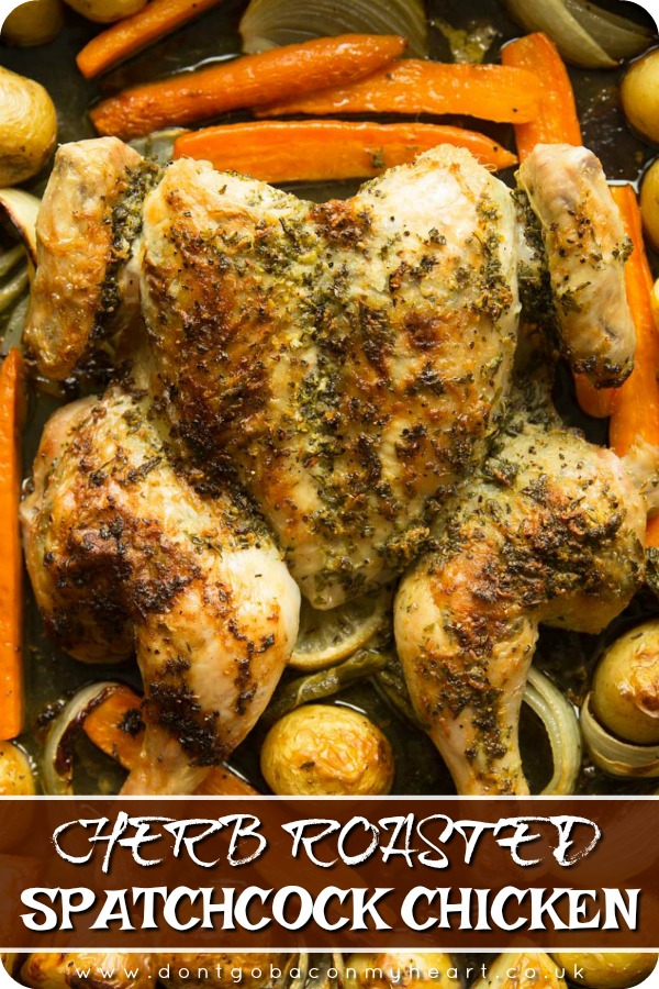 This Herb Roasted Spatchcock Chicken has minimal prep & cooks in just 45mins. Mouthwateringly tender & packed full of flavour, this truly is the BEST spatchcock chicken recipe! #spatchcock #spatchcockchicken #chickendinner | www.dontgobaconmyheart.co.uk