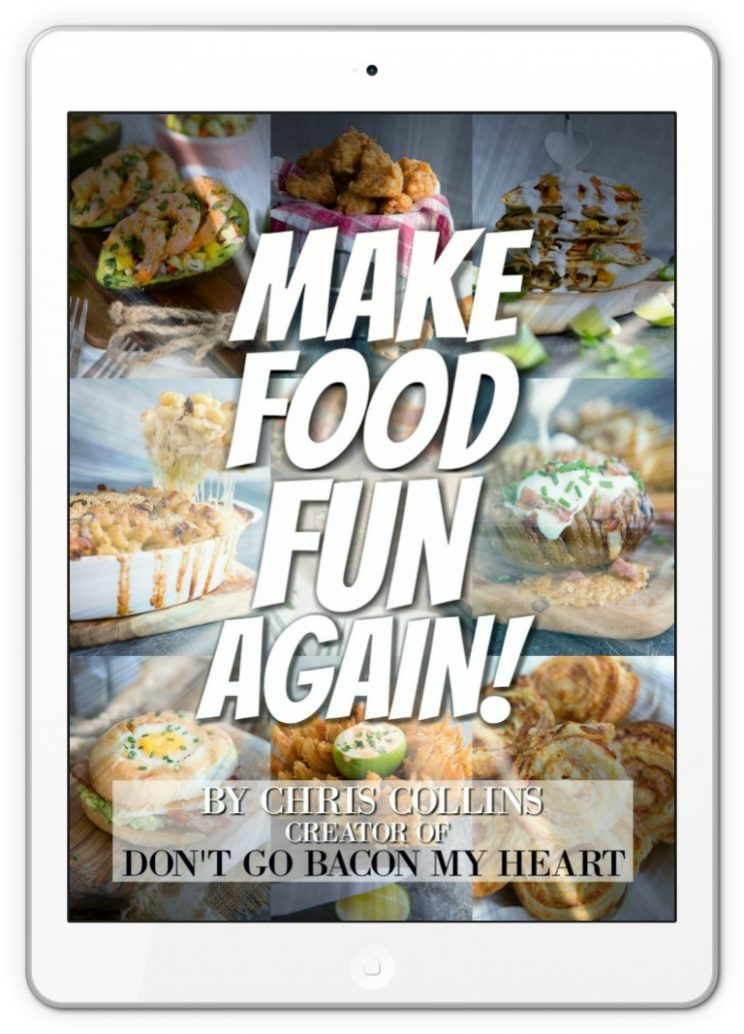 Make Food Fun Again Ebook by Chris Collins - owner of Don't Go Bacon My Heart